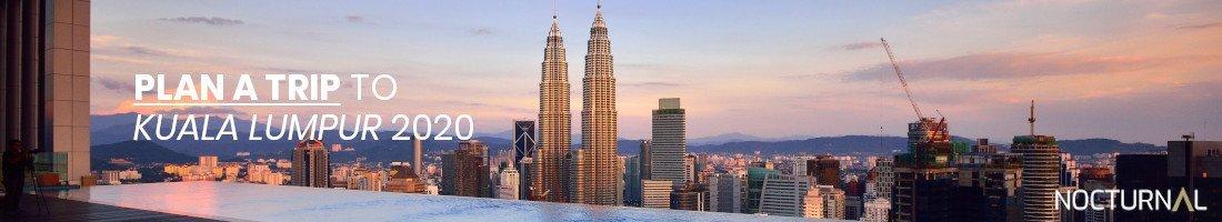 Plan Trip To Kuala Lumpur 2020
