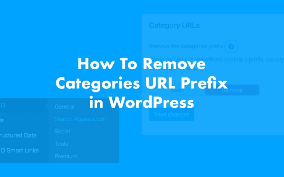 How To Remove Categories URL Prefix WordPress