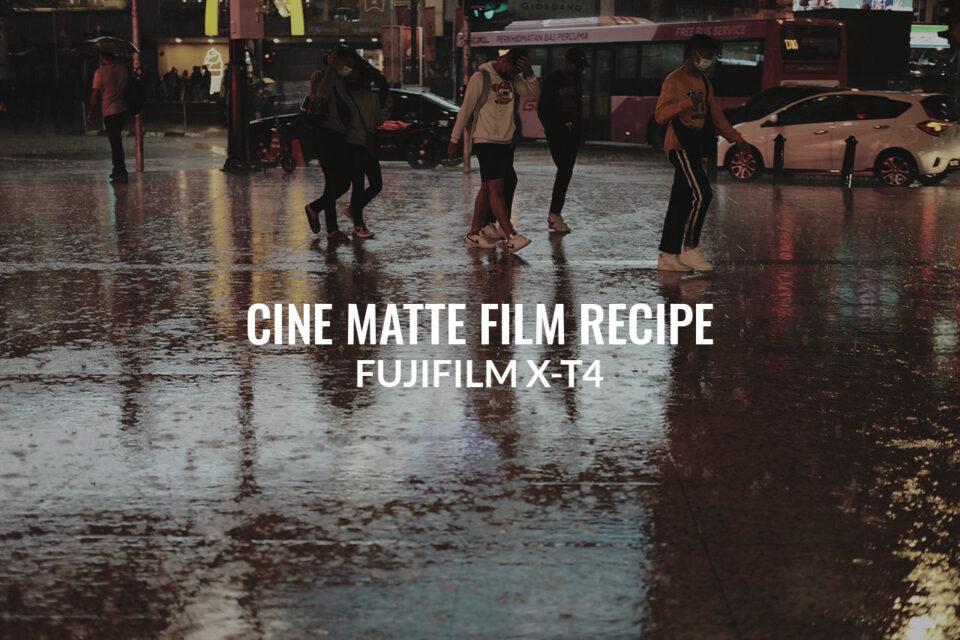 Fujifilm X-T4 Cine Matte Custom Film Recipe Movie Like