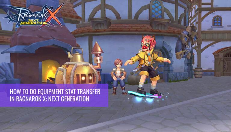 Ragnarok X Equipment Stat Transfer Guide