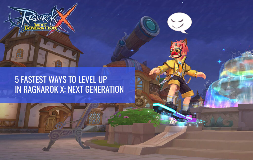 Ragnarok X Fast Leveling Up Guide